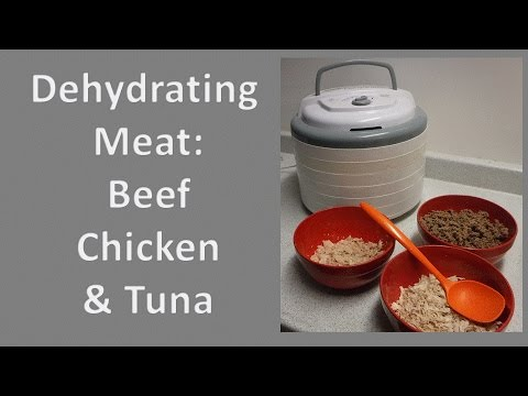 Dehydrating Meat: Beef, Chicken and Tuna