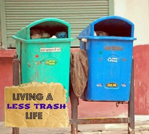 living a less trash life