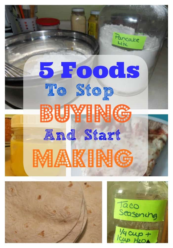 I want to show you how we save money starting with making these 5 foods to stop buying and start making at home. Simple, easy and far more nutritious for you, too!