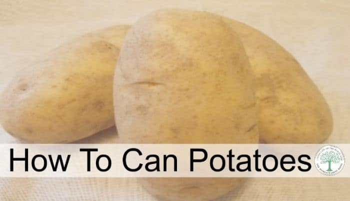How to Can Potatoes For Storing Without A Root Cellar