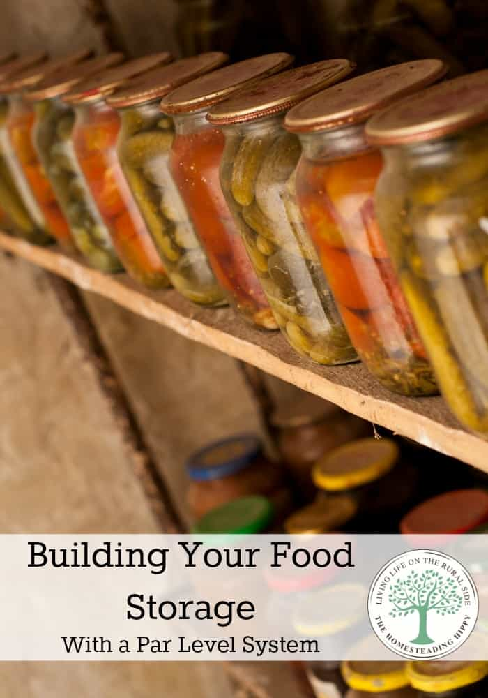 Build your food storage easily and within your budget with this par level system! The Homesteading Hippy #homesteadhippy #fromthefarm #prepared