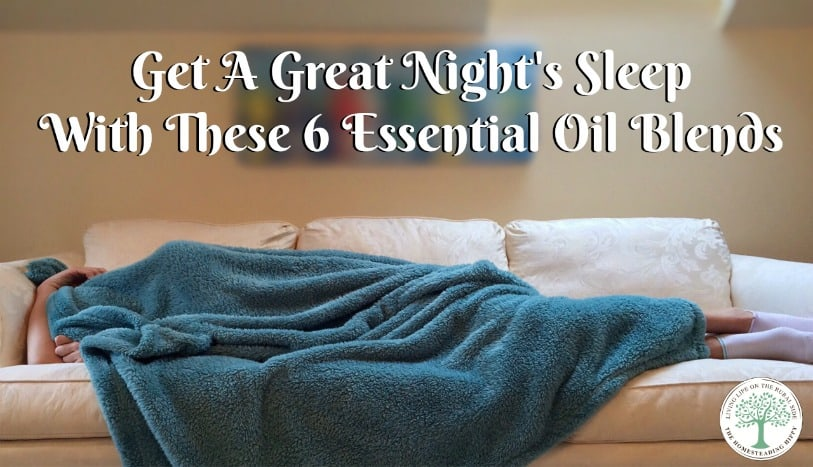 Aromatherapy can be powerful! Try these 6 essential oil blends to help you get a good nights sleep! The Homesteading Hippy