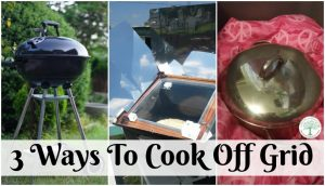 3 Ways To Cook Off Grid With Off Grid Cooking Appliances