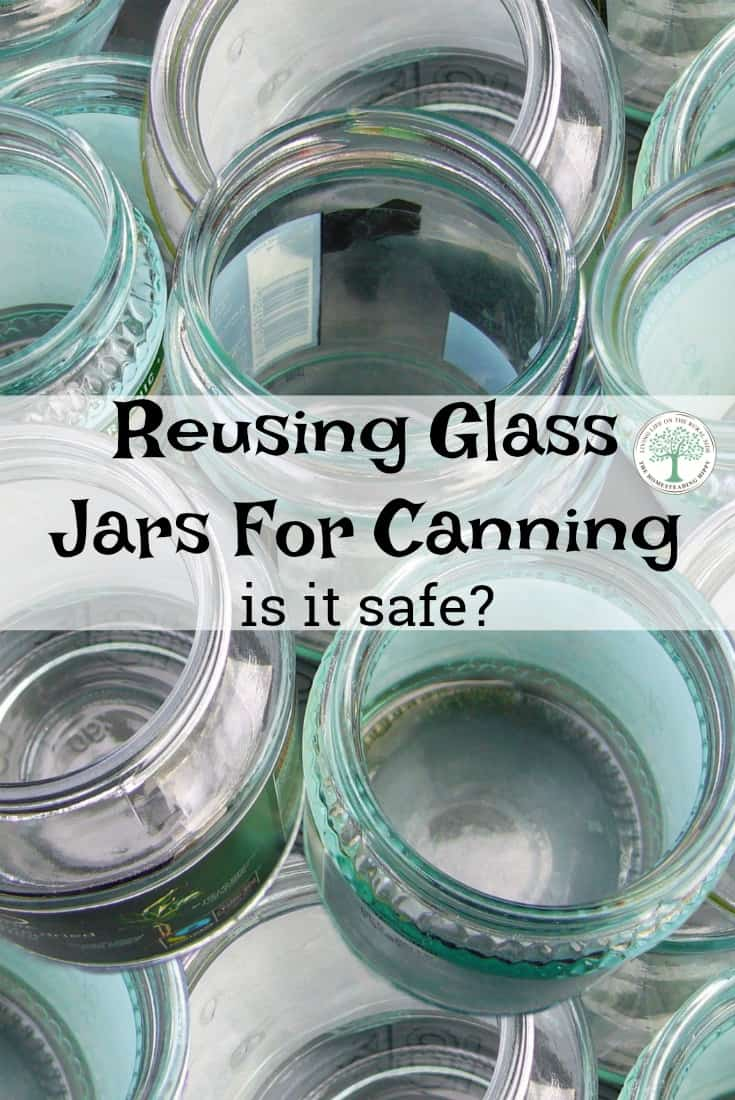Is the practice of reusing glass bottles safe to use for canning? Can you reuse store bought jars for canning? The Homesteading Hippy