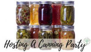 How To Host A Canning Party-Preserve Food With Friends